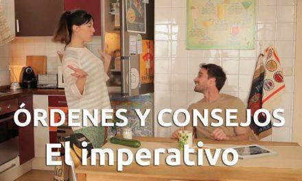 DAR UNA ORDEN O UN CONSEJO EN ESPAÑOL. EL IMPERATIVO.